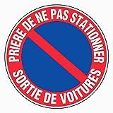 Novap - Panneau - Priere de ne pas stationner sortie de voitures - Diametre 300Mm Rigide