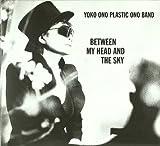 Between My Head & The Sky by Yoko Ono & Plastic Ono Band (2009-09-22)