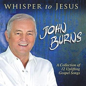 Whisper to Jesus
