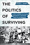 The Politics of Surviving: How Women Navigate Domestic Violence and Its Aftermath (English Edition)