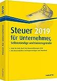 Steuer 2019 für Unternehmer, Selbstständige und Existenzgründer (Haufe Steuerratgeber) - Willi Dittmann