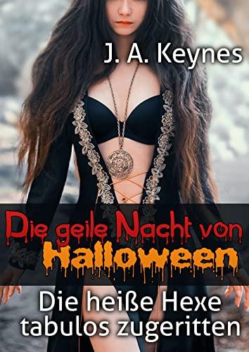Die geile Nacht von Halloween: Die heiße Hexe tabulos zugeritten