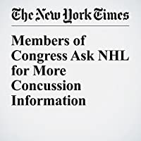 Members of Congress Ask NHL for More Concussion Information's image