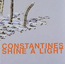 Shine a Light by CONSTANTINES (2004-01-01)