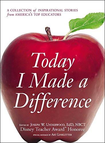Today I Made A Difference A Collection Of Inspirational Stories From America Rsquo S Top Educators