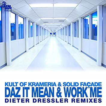 Daz It Mean & Work Me (Dieter Dressler Remixes)