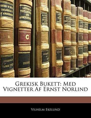 Grekisk Bukett: Med Vignetter AF Ernst Norlind
