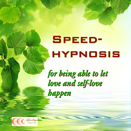 Speed-hypnosis for being able to let love and self-love happen cover art