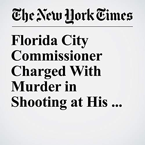 『Florida City Commissioner Charged With Murder in Shooting at His Store』のカバーアート