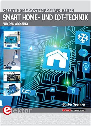 Smart-Home- und IoT-Technik für den Arduino: Smart-Home-Systeme selber bauen