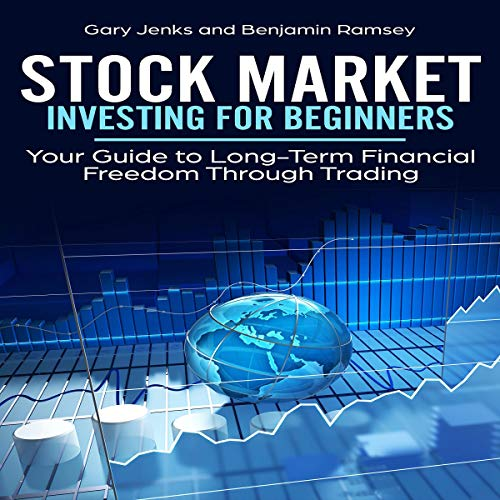 Stock Market Investing for Beginners: Your Guide to Long-Term Financial Freedom Through Trading audiobook cover art