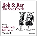 Bob & Ray, The Soap Operas - Volume 6, Featuring Linda Lovely, Girl Intern