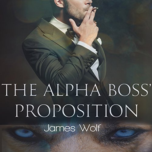 The Alpha Boss' Proposition: An Mpreg Billionaire Alpha Paranormal Shifter Steamy Romance audiobook cover art