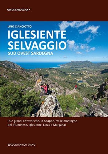 Iglesiente selvaggio. Sud Ovest Sardegna
