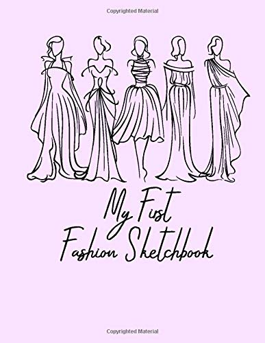 The Designer Bookshelf - Design and Build Fashion Collections My First Fashion Sketchbook: Trendy Fashion Crafts for Adults, Young Girls, Teens, ... Pages, Creative, Fun Art, Costume Design,