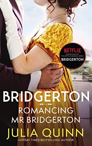 Bridgerton: Romancing Mr Bridgerton (Bridgertons Book 4): Inspiration for the Netflix Original Series Bridgerton: Penelope and Colin's story (Bridgerton Family)