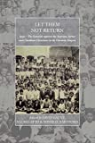 Let Them Not Return: Sayfo – The Genocide Against the Assyrian, Syriac, and Chaldean Christians in the Ottoman Empire (War and Genocide, 26)