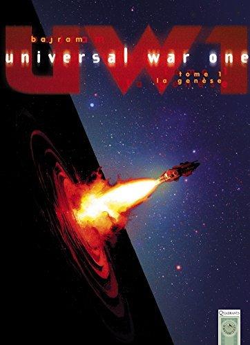 UNIVERSAL WAR ONE T.01 : LA G?N?SE N.?. by DENIS BAJRAM (August 18,2006)