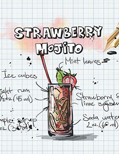 Strawberry Mojito: Cocktailrezepte, Cocktailrezepte, Rezeptbuch zum selbst einschreiben, Notizbuch mit Anleitungen