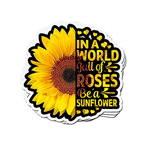 3 PCs Stickers Be A Sunflower in A World Full of Roses 4 × 3 Inch Vinyl Die-Cut Decals for Laptop Window