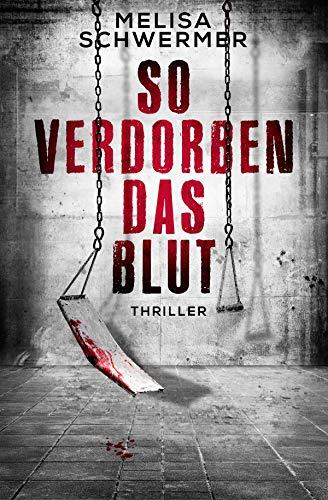 So verdorben das Blut: Thriller (Fabian Prior 6)