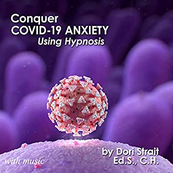 Conquer Covid-19 Anxiety Hypnosis, with Music