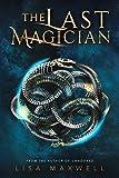 The Last Magician (Volume 1) - Lisa Maxwell