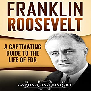Franklin Roosevelt     A Captivating Guide to the Life of FDR              By:                                                                                                                                 Captivating History                               Narrated by:                                                                                                                                 Duke Holm                      Length: 1 hr and 40 mins     21 ratings     Overall 5.0