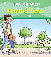 Watch Out! Around Town (Watch Out! Books) by Claire Llewellyn(2006-02-01)