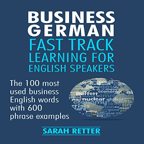 Business German: Fast Track Learning for English Speakers Audiobook By Sarah Retter cover art