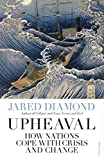 Upheaval: How Nations Cope with Crisis and Change - Jared Diamond
