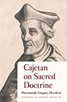 Cajetan on Sacred Doctrine