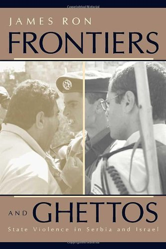 Frontiers and Ghettos: State Violence in Serbia and Israel (English Edition)