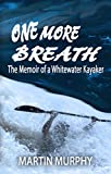 One More Breath: The Memoir of a Whitewater Kayaker