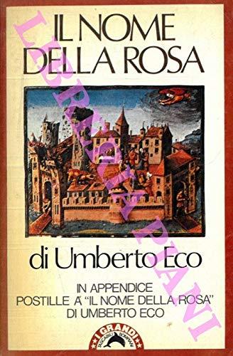 """Il nome della rosa. In appendice """"Postille a Il nome della rosa""""."""