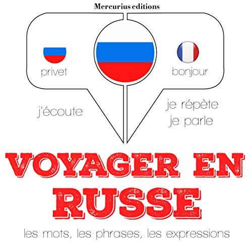 Couverture de Voyager en russe, 300 phrases et expressions essentielles, 100 verbes les plus courants