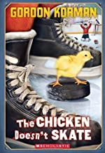 The Chicken Doesn't Skate by Korman, Gordon (March 1, 2011) Paperback