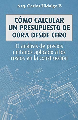 Cómo calcular un presupuesto de obra desde cero: El análisis de precios unitarios aplicado a los costos en la construcción