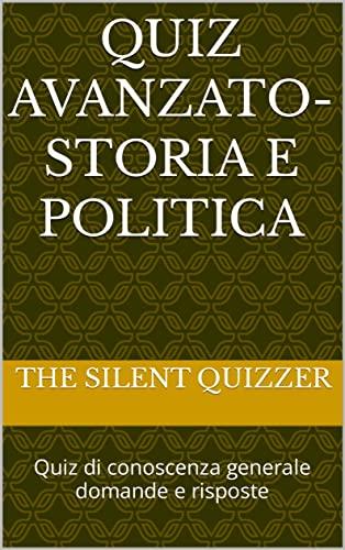 Quiz avanzato-Storia e politica: Quiz di conoscenza generale domande e risposte
