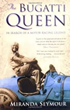 The Bugatti Queen: In Search of a Motor-Racing Legend Paperback – February 7, 2005