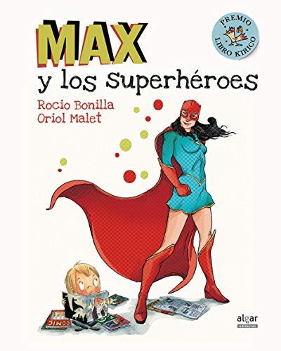 Max Y Los Superhéroes: 35 (Álbumes ilustrados)