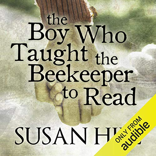 The Boy Who Taught the Beekeeper to Read: And Other Stories                   By:                                                                                                                                 Susan Hill                               Narrated by:                                                                                                                                 David Holt                      Length: 4 hrs and 6 mins     Not rated yet     Overall 0.0