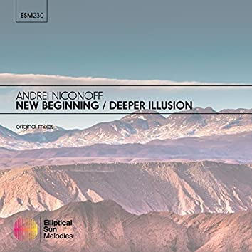 New Beginning / Deeper Illusion