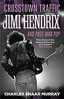 Crosstown Traffic: Jimi Hendrix and Post-war Pop