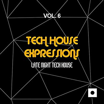 Tech House Expressions, Vol. 6 (Late Night Tech House)