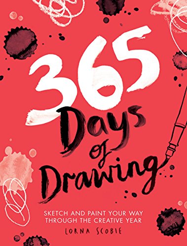 365 Days of Drawing: Sketch and Paint Your Way Through the Creative Year
