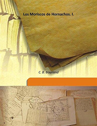 Los Moriscos de Hornachos. I. Vol: 1 1904 [Hardcover]