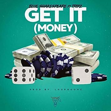 Get It (Money) [feat. Tripz]