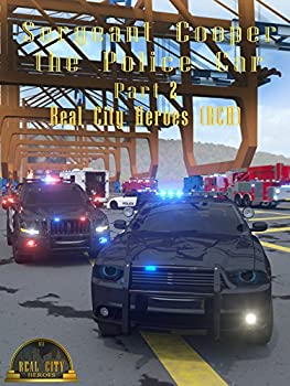 Sergeant Cooper the Police Car Part 2 - Real City Heroes  RCH