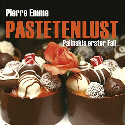 Pastetenlust. Palinskis erster Fall Titelbild